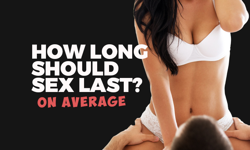 How long sex lasts on average